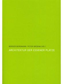 Architektur der Essener Plätze.