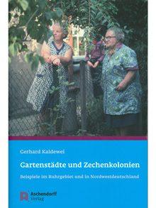 Gartenstädte und Zechenkolonien. Beispiele im Ruhrgebiet und in Nordwestdeutschland.