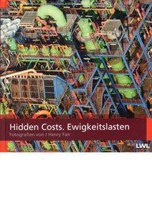 Hidden Costs. Ewigkeitslasten.