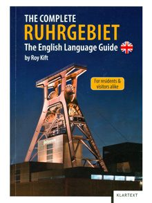 The Complete Ruhrgebiet. The English Language Guide. For residents and visitors alike.