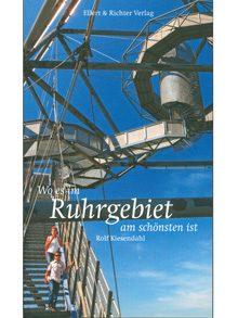 Wo es im Ruhrgebiet am schönsten ist