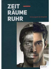 Zeit-Räume Ruhr. Erinnerungsorte des Ruhrgebiets.