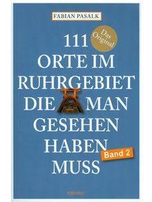 111 Orte im Ruhrgebiet, die man gesehen haben muss. Band 1 und 2