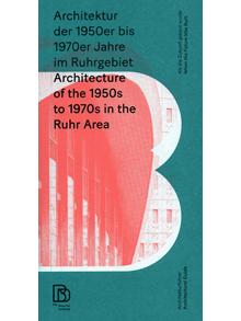 Stadtbaukultur NRW: Architektur der 1950er bis 1970er Jahre im Ruhrgebiet/ Architecture of the 1950s to 1970s in the Ruhr Area.