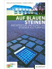 Auf blauen Steinen- Architektur und Kunst am Essener Kulturpfad
