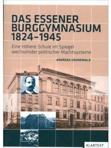 Das Essener Burggymnasium 1824-1945 – Ein Höhere Schule im Spiegel wechselnder Machtsysteme