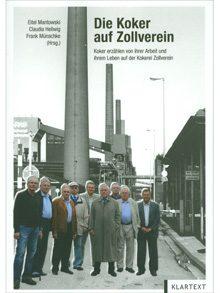 Die Koker auf Zollverein – Koker erzählen von ihrer Arbeit und ihrem Leben auf der Kokerei Zollverein