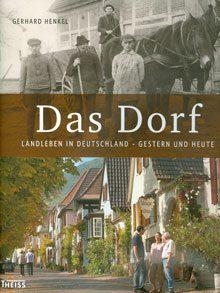 Das Dorf – Landleben in Deutschland – Gestern und heute