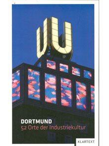 Dortmund – 52 Orte der Industriekultur