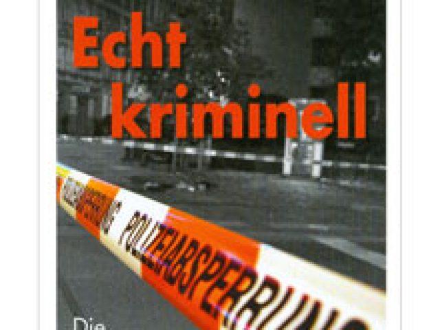 Echt kriminell – Die spektakulären Fälle aus dem Ruhrgebiet