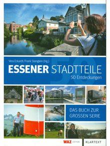 Essener Stadtteile. 50 Entdeckungen. Das Buch zur großen Serie.