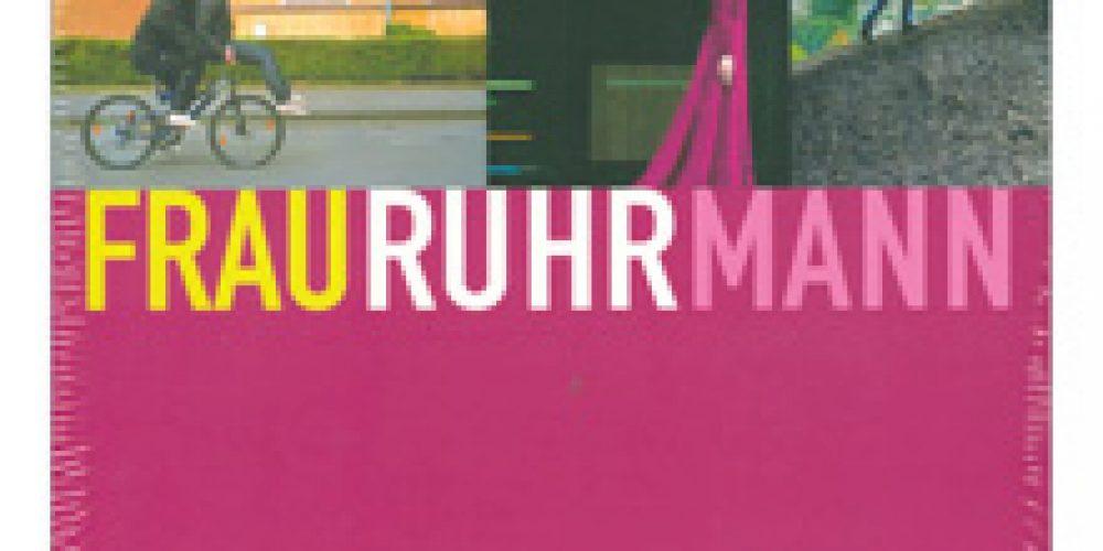 FRAURUHRMANN -Lebenswelten von Frauen und Männern in der Metropole Ruhr