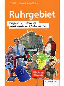 Ruhrgebiet. Populäre Irrtümer und andere Wahrheiten/ Bergbau. Populäre Irrtümer und andere Wahrheiten