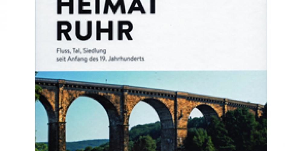 Die Ruhr und ihr Gebiet. Leben am und mit dem Fluss.