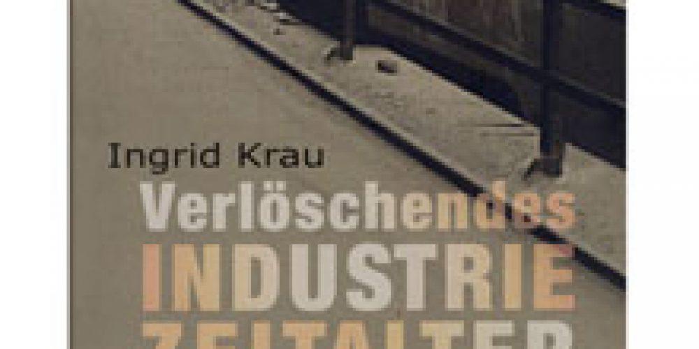 Verlöschendes Industriezeitalter.