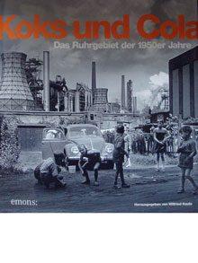 Koks und Cola – Das Ruhrgebiet der 1950er Jahre