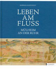 Leben am Fluss. Mülheim an der Ruhr