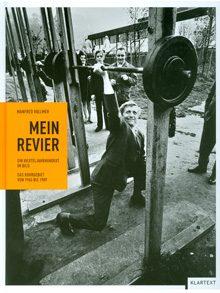 Mein Revier – Ein Vierteljahrhundert im Bild – das Ruhrgebiet von 1965 bis 1989