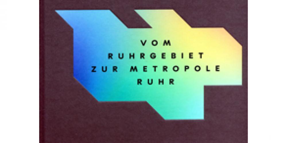 Vom Ruhrgebiet zur Metropole Ruhr, SVR KVR RVR 1920-2020