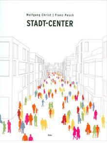 Stadt Center – Ein neues Handelsformat für die urbane Mitte