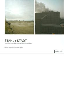 Stahl + Stadt – Ansichten über die Wirklichkeit des Ruhrgebietes