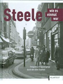 Steele wie es einmal war – Fotographische Spaziergänge durch den alten Stadtteil